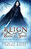 Reign of Bone and Steel (Volume 1)