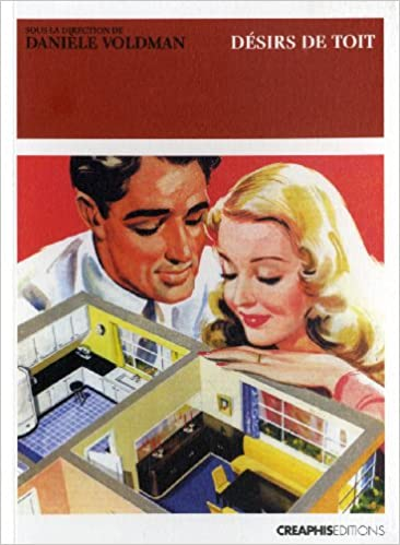 Lire en ligne Désirs de toit : Le logement entre désir et contrainte depuis la fin du XIXe siècle epub, pdf