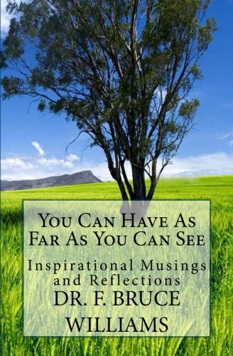 You Can Have As Far As You Can See: Inspirational Musings and Reflections pdf
