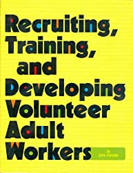 Recruiting, Training, and Developing Volunteer Adult Workers