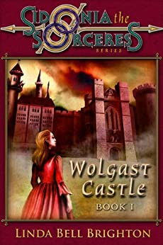Wolgast Castle (Sidonia The Sorceress Book 1) by [Linda Bell Brighton]