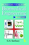 Fundamentals of Biomedical Engineering Made-Easy, Sawhney, G. S., 9381141487