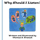 Why Should I Listen?, Thomas D. Kratzok, 1425972632