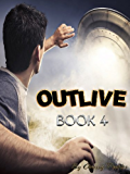 Outlive - Book 4 (Trapped in the Hollow Earth Novelette Series)