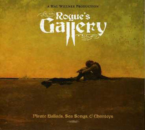 Rogue's Gallery: Pirate Ballads Sea Songs & Shanteys / Various by Anti