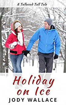 Holiday on Ice (Tallwood Tall Tales Book 2) by [Wallace, Jody]