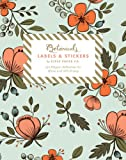 Botanicals Labels & Stickers: 150 Elegant Adhesives for Home and Gift-Giving