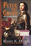 img - for Peter the Great: His Life and World book / textbook / text book