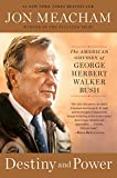 Product picture for Destiny and Power: The American Odyssey of George Herbert Walker Bush by Jon Meacham