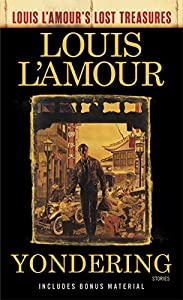 Yondering (Louis L'Amour's Lost Treasures): Stories