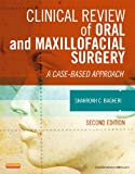 Clinical Review of Oral and Maxillofacial Surgery - Pageburst E-Book on Kno (Retail Access Card), 2e, Shahrokh C. Bagheri DMD  MD, 0323225314
