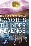 Coyote's Thunder Revenge, Sherrey & Andy Newman, 1425787525
