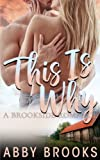 This Is Why (A Brookside Romance) (Volume 3)