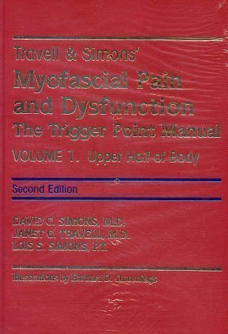 Travell and Simon's Myofascial Pain and Dysfunction: v. 1 & v. 2: The Trigger Point Manual 2Rev Edition by Travell, Janet G., Simons, David G. published by Lippincott Williams and Wilkins (1998)