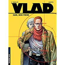 Vlad - Tome 1 - Igor, mon frère (French Edition)
