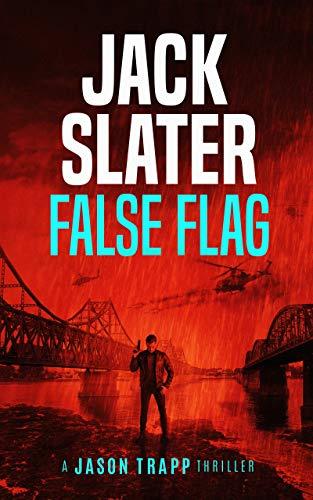 False Flag (Jason Trapp Book 2) by [Slater, Jack]