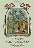 The Story of the Root Children, Sibylle von Olfers, 0863152481