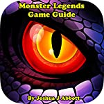Monster Legends Game Guide | Joshua J. Abbott