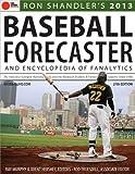 2013 Baseball Forecaster: And Encyclopedia of Fanalytics