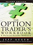 img - for The Option Trader's Workbook: A Problem-Solving Approach (2nd Edition) by Jeff Augen (2011-10-24) book / textbook / text book