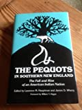 img - for The Pequots in Southern New England: The Rise and Fall of an American Indian Nation (Civilization of American Indian) book / textbook / text book