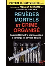Remèdes mortels et crime organisé. Comment l'industrie pharmaceu