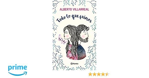 Todo Lo Que Fuimos: Amazon.es: Alberto Villarreal: Libros