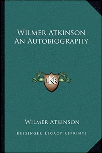 Book Wilmer Atkinson an Autobiography