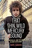 #4: That Thin, Wild Mercury Sound: Dylan, Nashville, and the Making of Blonde on Blonde