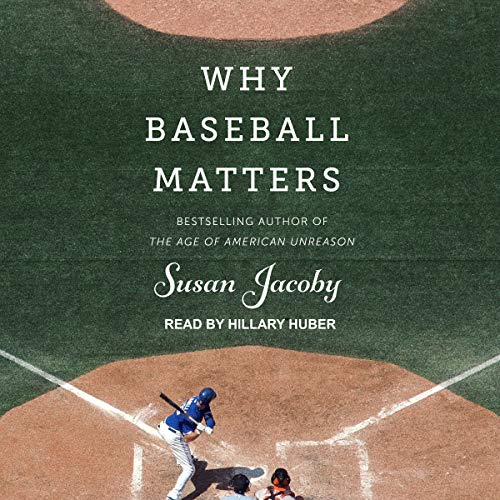 Why Baseball Matters by Tantor Audio