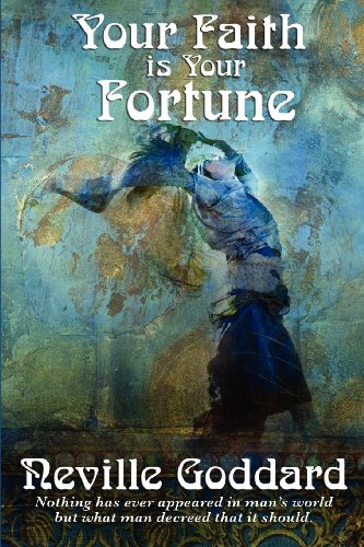 Your Faith is Your Fortune