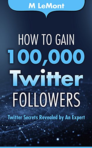 how-to-gain-100000-twitter-followers-twitter-secrets-revealed-by-an-expert-htg100k-dare-2b-gr8-serie
