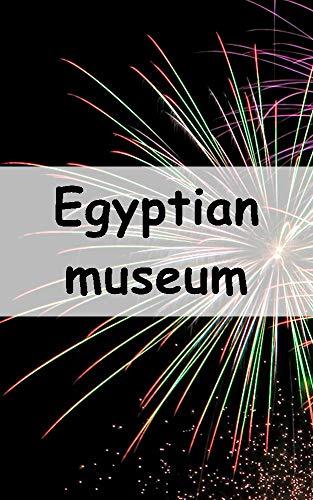 Egyptian museum (Spanish Edition)