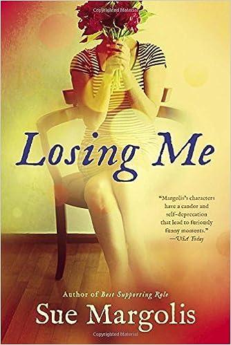 Losing Me by Sue Margolis (2015-07-07)