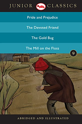 Junior Classic Book 9 (Pride and Prejudice, The Devoted Friend, The Gold Bug, The Mill on the Floss) (Junior ()