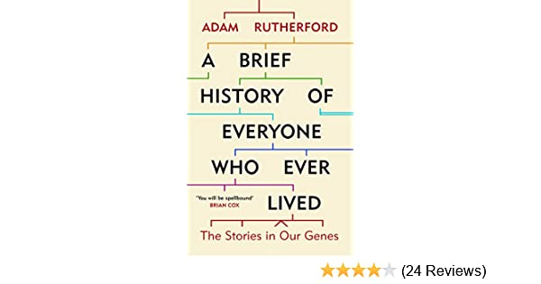 A brief history of everyone who ever lived the stories in our genes a brief history of everyone who ever lived the stories in our genes adam rutherford ebook amazon fandeluxe Choice Image