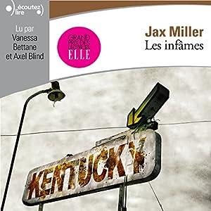 Les infâmes   Livre audio Auteur(s) : Jax Miller Narrateur(s) : Vanessa Bettane, Axel Blind