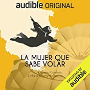 La Mujer Que Sabe Volar [The Woman Who Knows How to Fly]: The Skydiver