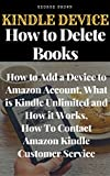 kindle customer services - Kindle Device: How to Delete Books, How to Add a Device to Amazon Account, What is Kindle Unlimited and How it Works, How To Contact Amazon Kindle Customer Service, Everything You Need to Know