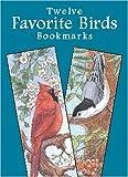 img - for By Annika Bernhard Twelve Favorite Birds Bookmarks (Dover Bookmarks) (Paperback) April 15, 2002 book / textbook / text book
