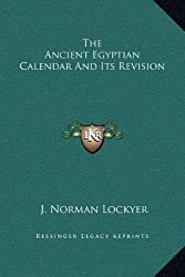 The Ancient Egyptian Calendar and Its Revision