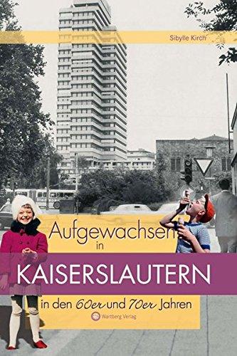 Aufgewachsen in Kaiserslautern in den 60er & 70er Jahren