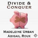 Divide and Conquer: Cut & Run Series, Book 4 | Madeleine Urban,Abigail Roux