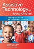 Assistive Technology for Young Children: Creating Inclusive Learning Environments Pap/Cdr Edition by Sadao Ed.D., Kathleen [2010]