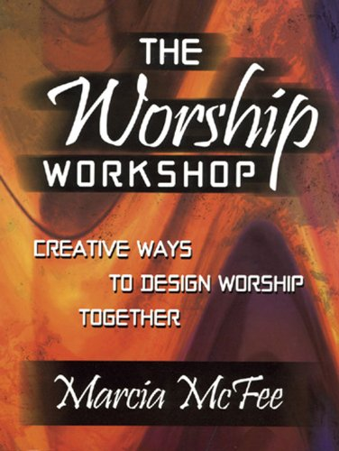 the-worship-workshop-creative-ways-to-design-worship-together