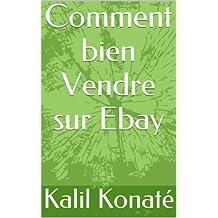 Comment bien Vendre  sur Ebay (French Edition)