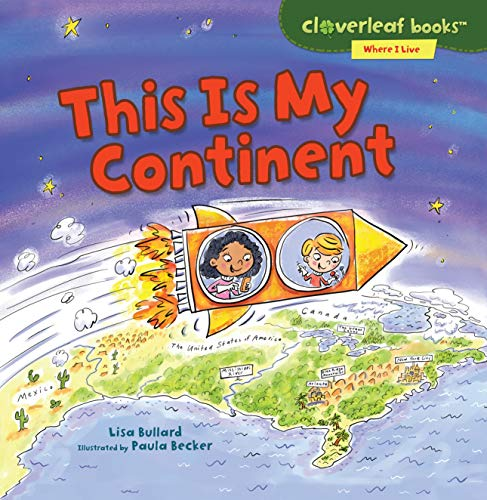 This Is My Continent (Cloverleaf Books TM _ Where I Live)