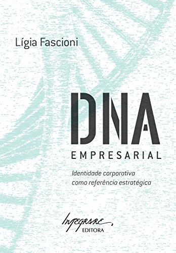 DNA empresarial: Identidade corporativa como referência estratégica