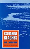 Estuarine Beaches : An Introduction to the Physical and Human Factors Affecting Use and Management of Beaches in Estuaries, Lagoons, Bays and Fjords, Nordstrom, Karl F., 1851667288