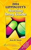 2014 Lippincott's Nursing Drug Guide, Karch, Amy M., 145118655X